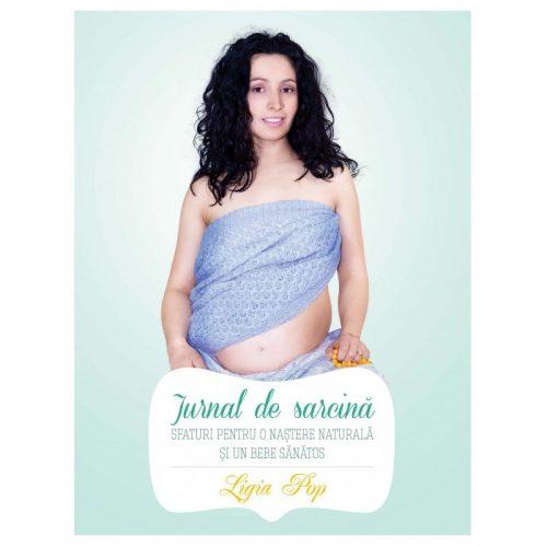 Jurnal de sarcina: Sfaturi pentru o nastere naturala si un bebe sanatos (ed. tiparita)