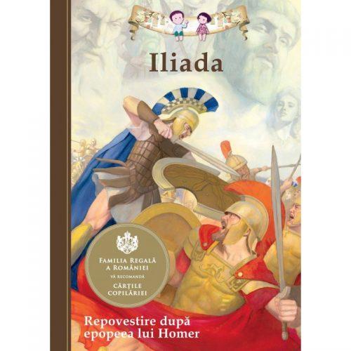 Iliada (repovestire dupa epopeea lui Homer) (ed. tiparita)