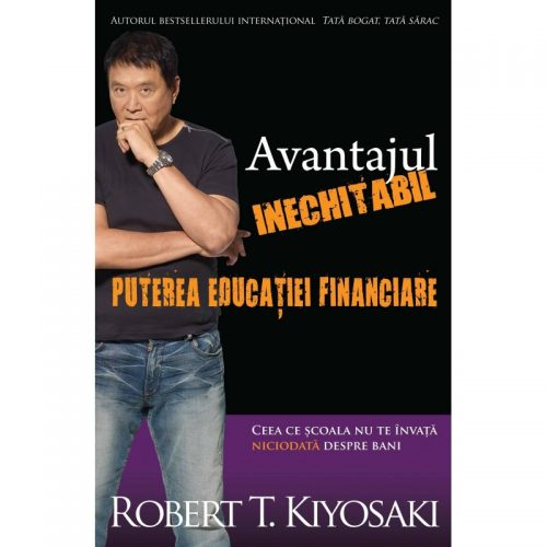 Avantajul inechitabil: Puterea educatiei financiare (ed. tiparita)