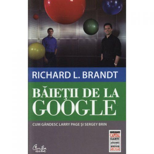 Baietii de la Google: Cum gandesc Larry Page si Sergey Brin (ed. tiparita)