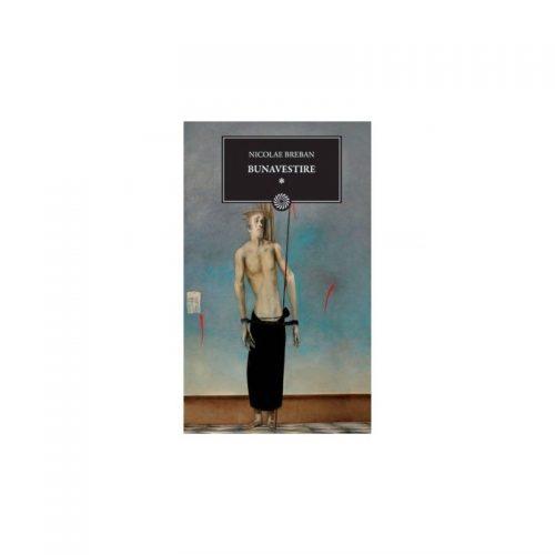 Bunavestire, vol.1 (ed. tiparita)