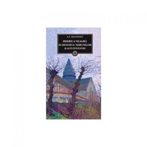 Biserica Neagra. Echinoxul nebunilor si alte povestiri (ed. tiparita)