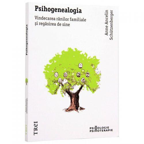 Psihogenealogia: Vindecarea ranilor familiale (ed. tiparita)