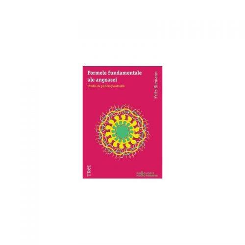Formele fundamentale ale angoasei: Studiu de psihologie abisala (ed. tiparita)