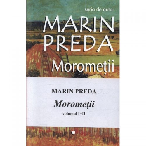 Morometii, vol. 1 si 2 (ed. tiparita)