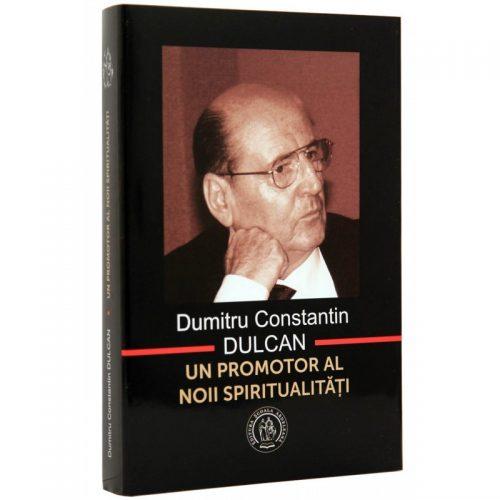 Dumitru Constantin Dulcan: Un promotor al noii spiritualitati (ed. tiparita)
