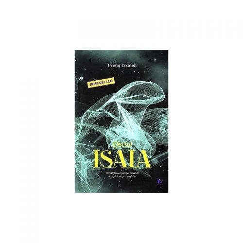 Efectul Isaia: Decodificarea stiintei secrete a rugaciunii si profetiei (ed. Tiparita)