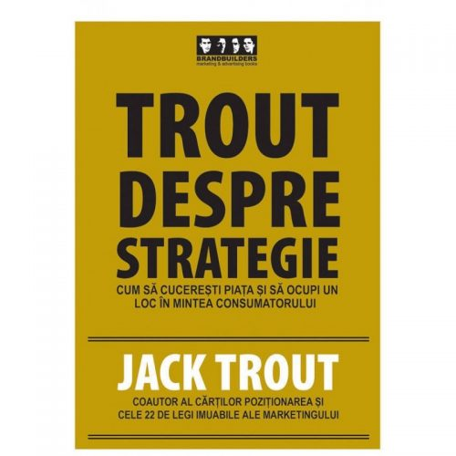 Trout despre strategie: Cum sa cuceresti piata si sa ocupi un loc in mintea consumatorului (second hand)