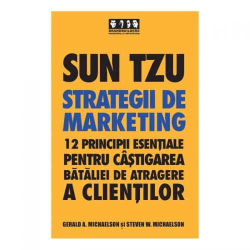 Sun Tzu - Strategii de marketing: 12 principii esentiale pentru castigarea bataliei de atragere a clientilor (second hand)