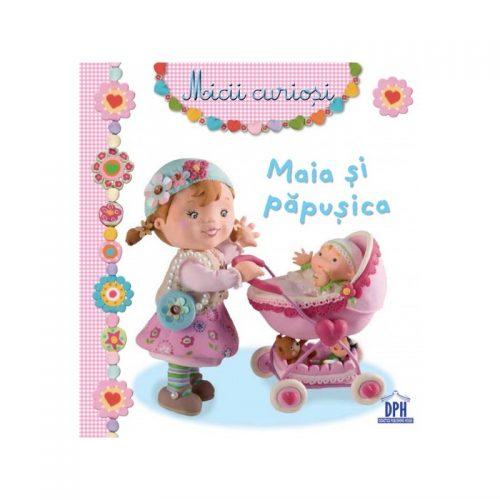 Maia si papusica, copii 3-5 ani (ed. tiparita)