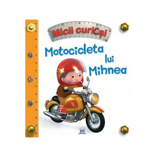 Motocicleta lui Mihnea, copii 3-5 ani (ed. tiparita)