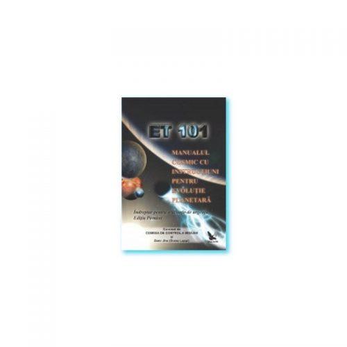 ET 101: Manualul cosmic cu instructiuni pentru evolutie planetara