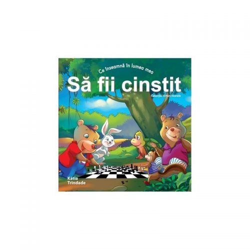 Ce inseamna in lumea mea: sa fii cinstit (copii 4-7 ani) (ed. tiparita)