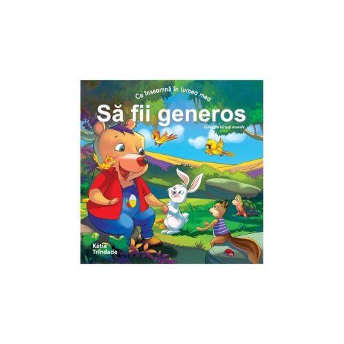 Ce inseamna in lumea mea: sa fii generos (copii 4-7 ani) (ed. tiparita)