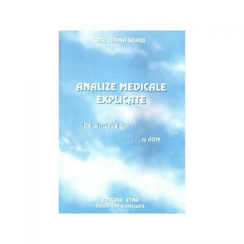 Analize medicale explicate: de la firul de par la ADN (ed. tiparita)