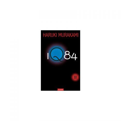 Haruki Murakami: 1Q84, vol. 3 (ed. tiparita)