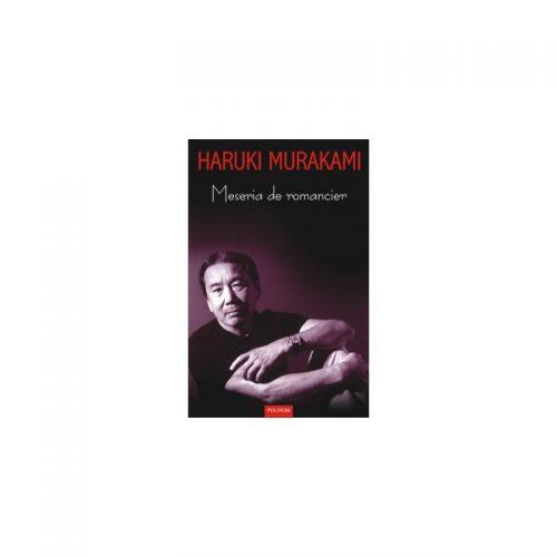 Haruki Murakami: Meseria de romancier (ed. tiparita)