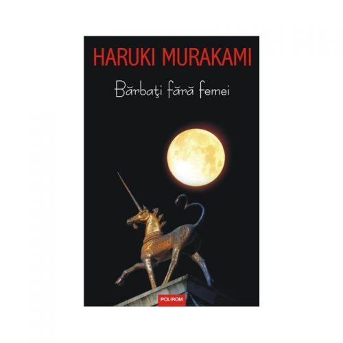 Haruki Murakami: Barbati fara femei (ed. tiparita)