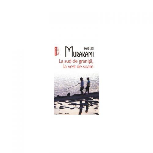 Haruki Murakami: La sud de granita, la vest de soare (ed. tiparita)