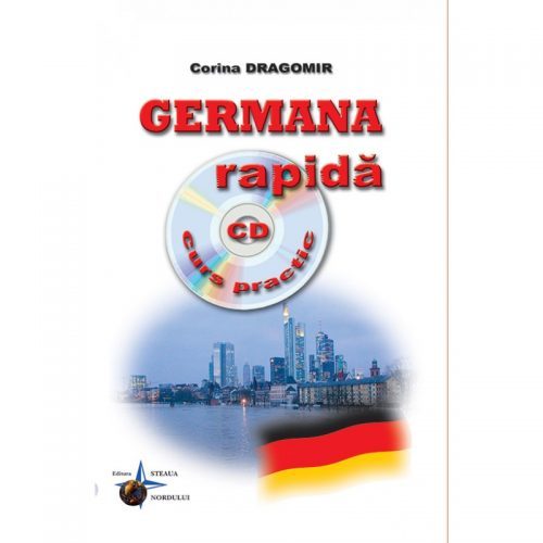 Germana rapida (ed. tiparita) cu CD Gratuit Curs practic | Corina Dragomir