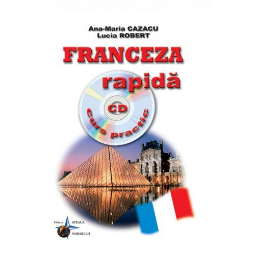 Franceza rapida (ed. tiparita) cu CD Gratuit Curs practic | Ana-Maria Cazacu