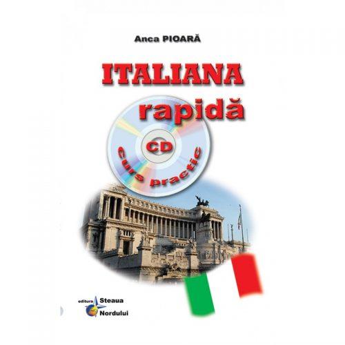 Italiana rapida (ed. tiparita) cu CD Gratuit Curs practic | Ana Pioara