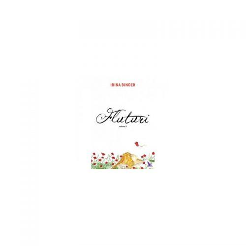Irina Binder: Fluturi, vol. 3 (ed. tiparita)