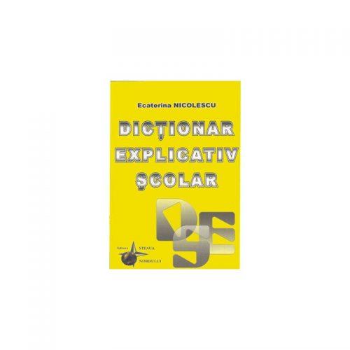Dictionar explicativ scolar (ed.tiparita) | Ecaterina Nicolescu