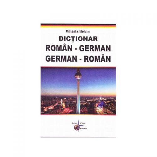 Dictionar Roman-German German-Roman (ed. tiparita) | Mihaela Belcin