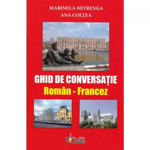 Ghid de conversatie Roman-Francez (ed.tiparita) | Marinela Mitrenga, Ana Coltea