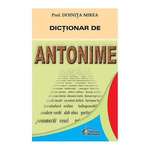 Dictionar de antonime (ed. tiparita) | Doinita Mirea