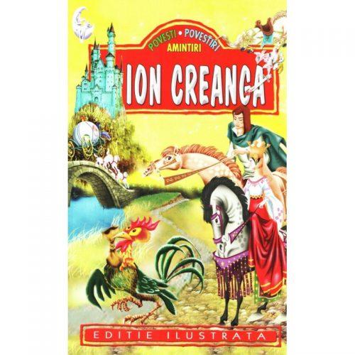 Ion Creanga: Povesti. Povestiri. Amintiri (ed. tiparita)