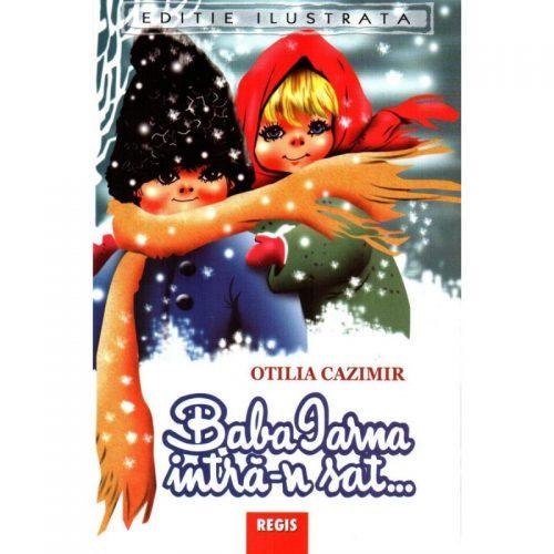 Otilia Cazimir: Baba iarna intra-n sat ... si alte poezii (ed. tiparita)