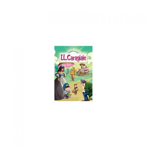 I.L. Caragiale, Pagini alese (ed. tiparita)