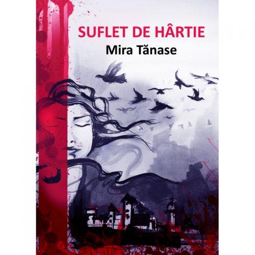 Mira Tanase: Suflet de hartie (ed. tiparita) - in curand
