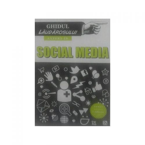 Ghidul laudarosului: Expert insocial media (ed. tiparita)