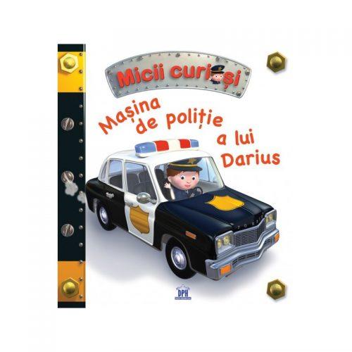 Masina de politie a lui Darius (ed. tiparita)