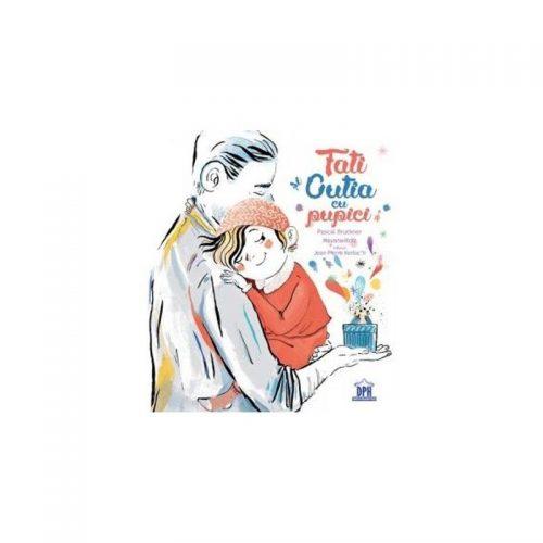 Tati si cutia cu pupici (ed. tiparita) - Pascal Bruckner