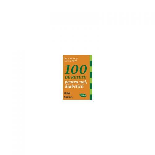 100 de retete pentru noi, diabeticii (ed. tiparita)