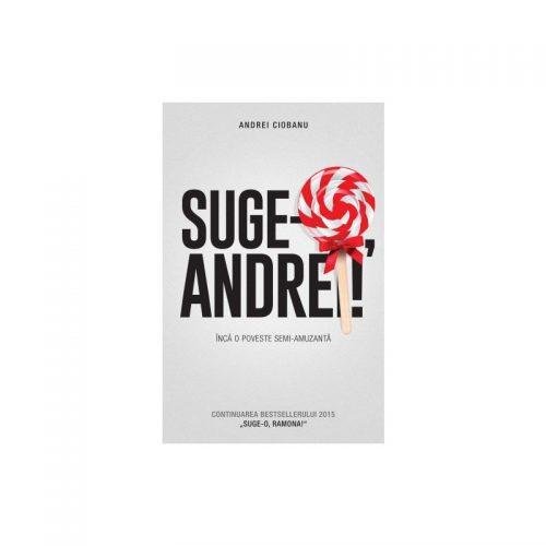 Suge-o, Andrei! (ed. tiparita)