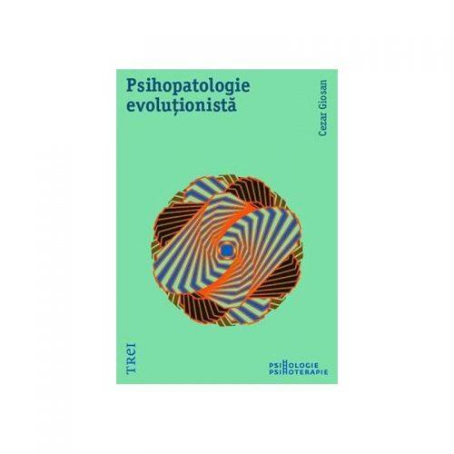Psihopatologie evolutionista (ed. tiparita), Cezar Giosan