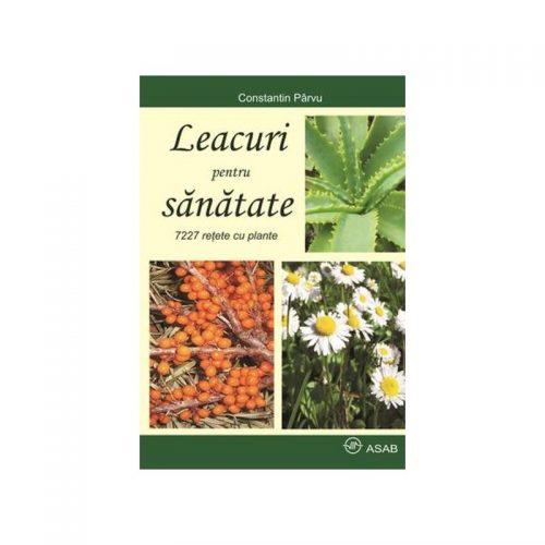 Leacuri pentru sanatate - 7227 retete cu plante (ed. tiparita) | Constantin Parvu