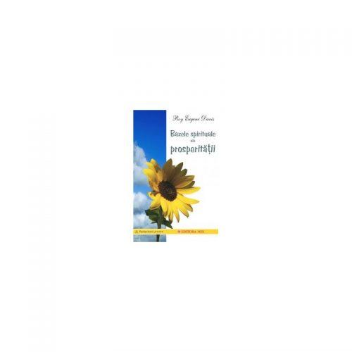 Bazele spirituale ale prosperitatii (ed. tiparita)