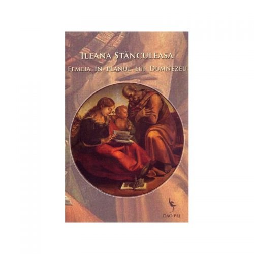 Femeia in planul lui Dumnezeu (ed. tiparita)