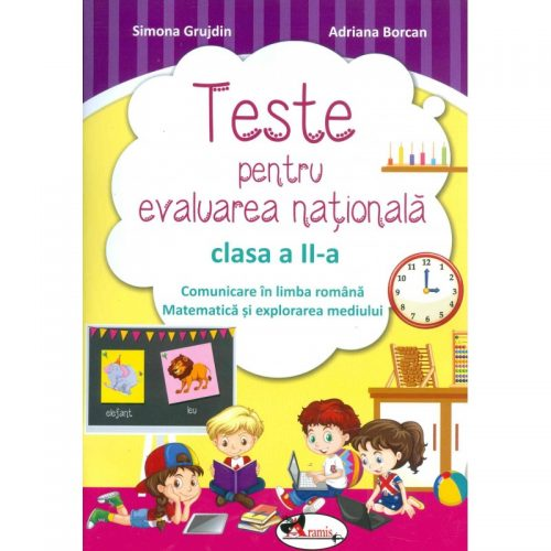 Teste pentru evaluare nationala clasa a II-a. Comunicare in limba romana + Matematica si explorarea mediului