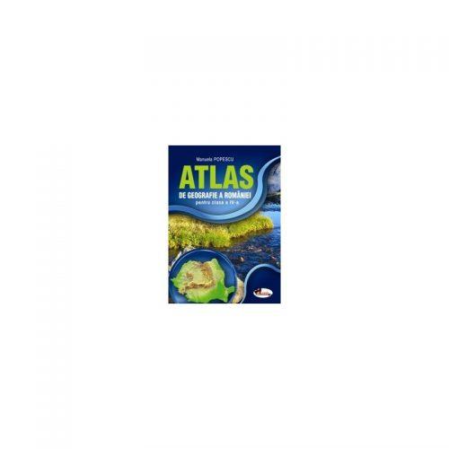 Atlas geografic IV - editie revizuita si adaugita - Manuela Popescu