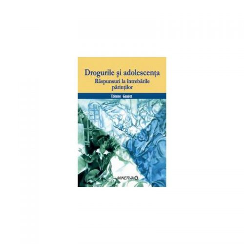 Drogurile si adolescenta (ed. tiparita)