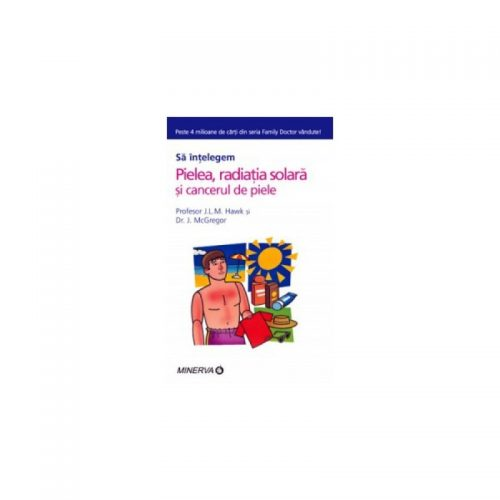 Pielea, radiatia solara si cancerul de piele (ed. tiparita)