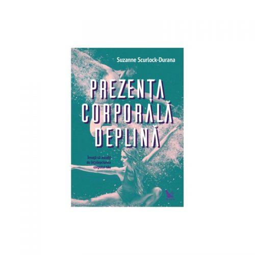 Prezenta corporala deplina (ed. tiparita)