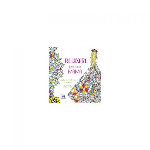 Relaxare pentru mama. Carte de colorat antistres (ed. tiparita)